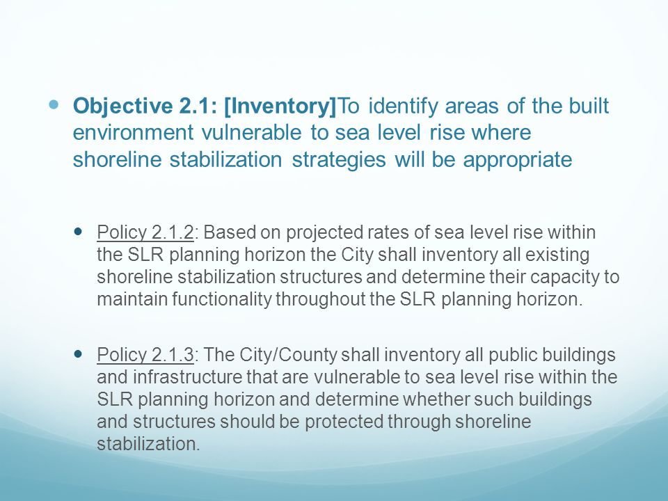 Objective 2.1: [Inventory]To identify areas of the built environment vulnerable to sea level rise where shoreline stabilization strategies will be appropriate